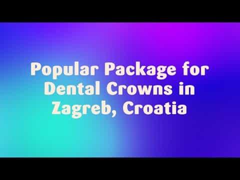 Popular-Package-for-Dental-Crowns-in-Zagreb-Croatia