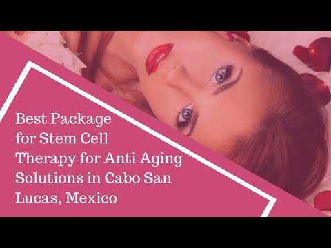 Best-Package-for-Stem-Cell-Therapy-for-Anti-Aging-Solutions-in-Cabo-San-Lucas-Mexico