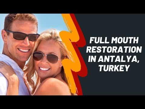 Exclusive-Full-Mouth-Restoration-in-Antalya-Turkey