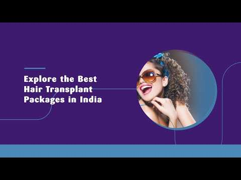 Explore-the-Best-Hair-Transplant-Packages-in-India