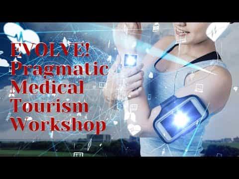 EVOLVE-Pragmatic-Medical-Tourism-Workshop
