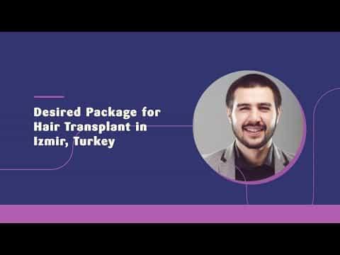 Desired-Package-for-Hair-Transplant-in-Izmir-Turkey