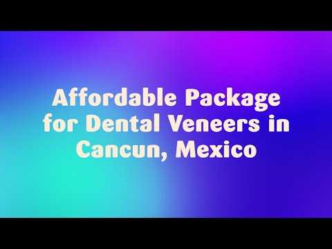 Affordable-Package-for-Dental-Veneers-in-Cancun-Mexico