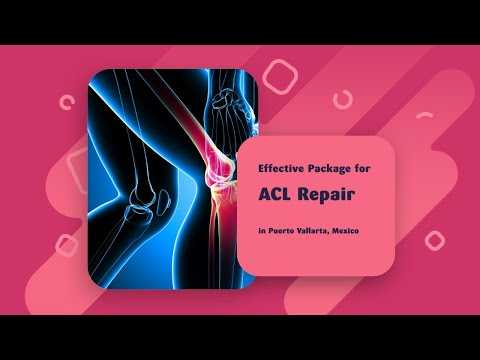 Effective-Package-for-ACL-Repair-in-Puerto-Vallarta-Mexico