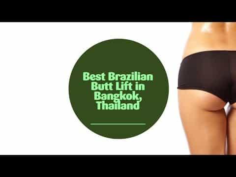 Best-Brazilian-Butt-Lift-in-Bangkok-Thailand