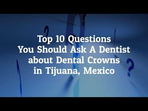 Top-10-Questions-to-Ask-the-Dentist-before-Going-for-Dental-Crowns-in-Tijuana-Mexico