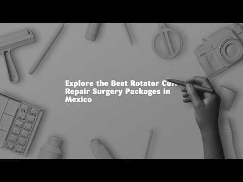 Explore-the-Best-Rotator-Cuff-Repair-Surgery-Packages-in-Mexico
