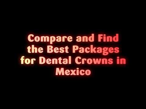 Compare-and-Find-the-Best-Packages-for-Dental-Crowns-in-Mexico