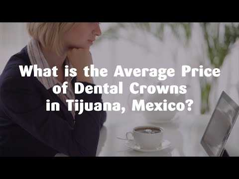 What-is-the-Average-Price-of-Dental-Crowns-in-Tijuana-Mexico