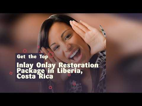 Get-the-Top-Inlay-Onlay-Restoration-Package-in-Liberia-Costa-Rica