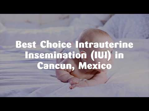 Best-Choice-Intrauterine-Insemination-IUI-in-Cancun-Mexico
