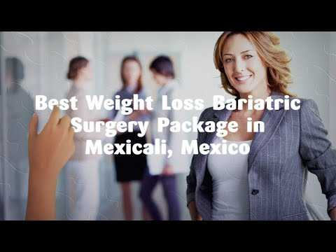 Best-Weight-Loss-Bariatric-Surgery-Package-in-Mexicali-Mexico