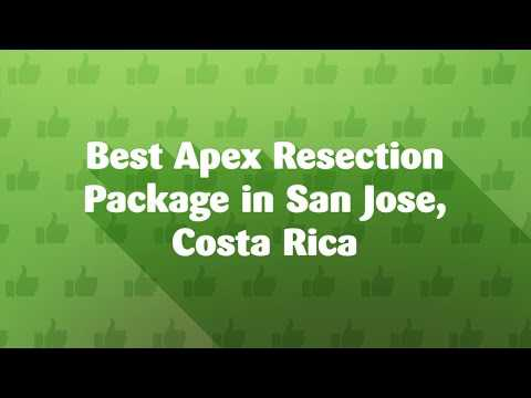 Best-Apex-Resection-Package-in-San-Jose-Costa-Rica