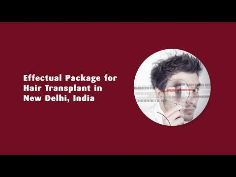 Effectual-Package-for-Hair-Transplant-in-New-Delhi-India