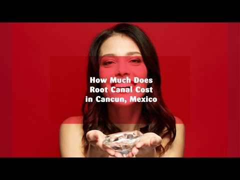 How-Much-Does-Root-Canal-Cost-in-Cancun-Mexico