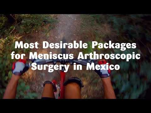 Most-Desirable-Packages-for-Meniscus-Arthroscopic-Surgery-in-Mexico
