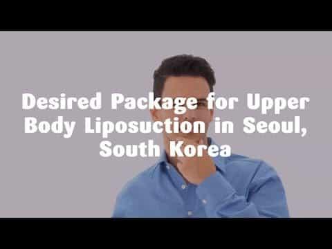 Desired-Package-for-Upper-Body-Liposuction-in-Seoul-South-Korea