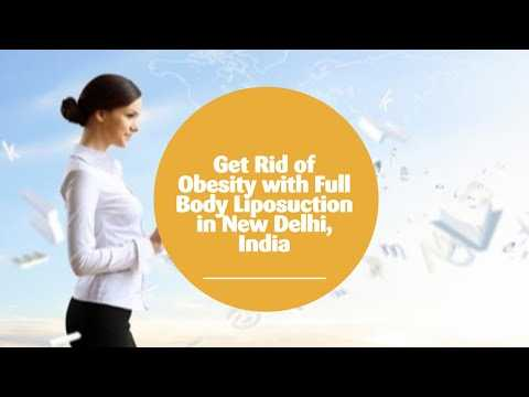 Get-Rid-of-Obesity-with-Full-Body-Liposuction-in-New-Delhi-India