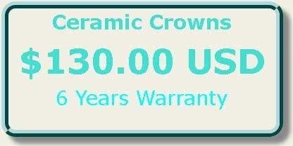 Ceramic Crowns  $130.00 USD  6 Years Warranty