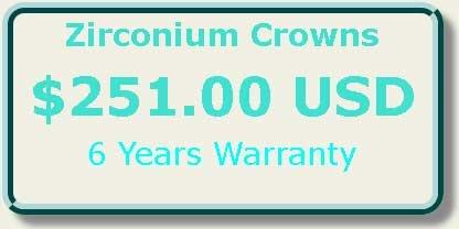 Zirconium Crowns     $251.00 USD     6 Years Warranty