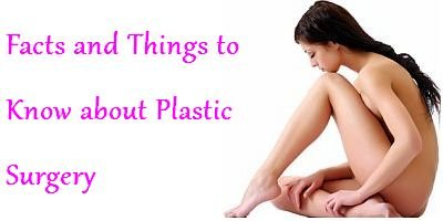 Facts And Things Plastic Surgery