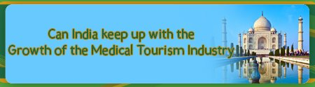 Can India keep up with the Growth of the Medical Tourism Industry?