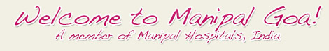 Welcome to Manipal Hospital Goa India Top Health Care