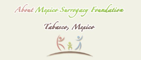 Mexico Surrogacy Foundation Tabasco Legal Surrogacy