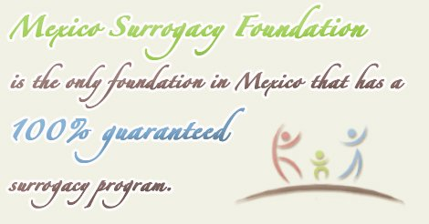 Guaranteed Surrogacy in Tabasco Mexico