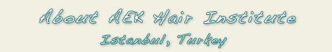 AEK Hair Transplant Institute Turkey Istanbul