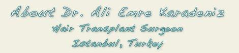 Dr Ali Emre Karadeniz Hair Transplant Surgeon in Istanbul Turkey