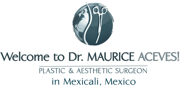 dr maurice aceves plastic and aesthetic surgeon mexico cosmetic surgery mexicali