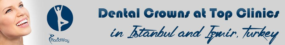 dental crowns prices in clinics of turkey istanbul and izmir placidway package title