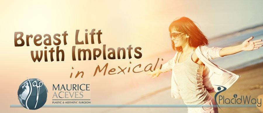 Breast Lift with Implants in Mexicali - Mexico medical Tourism