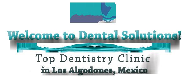 dental solutions dentistry clinic in los algodones mexico