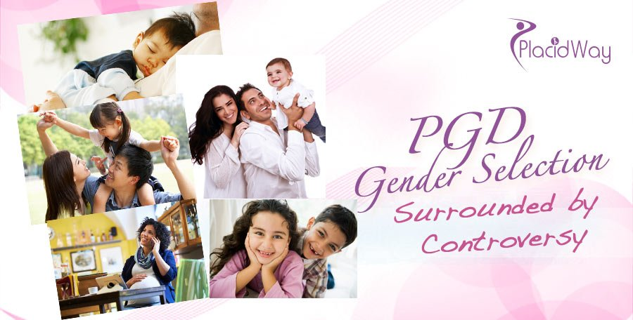 PGD for Gender Selection - Surrounded by Controversy