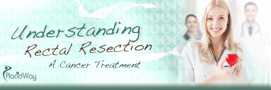 Understanding Rectal Resection-Cancer Treatment Abroad