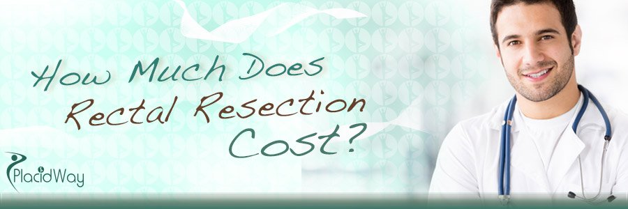 How Much Does Rectal Resection Cost - PlacidWay