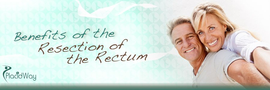 Benefits of the Resection of the Rectum Cancer Abroad