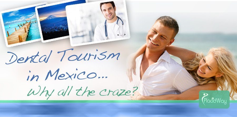 Dental Tourism in Mexico - Why Medical Travel