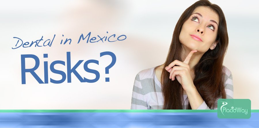 Dental Care Tourism in Mexico Risks
