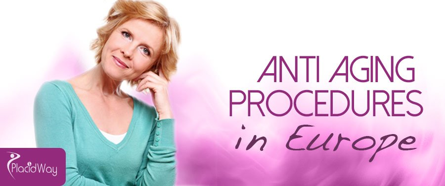 Best Anti Aging Procedures - Europe Medical Tourism