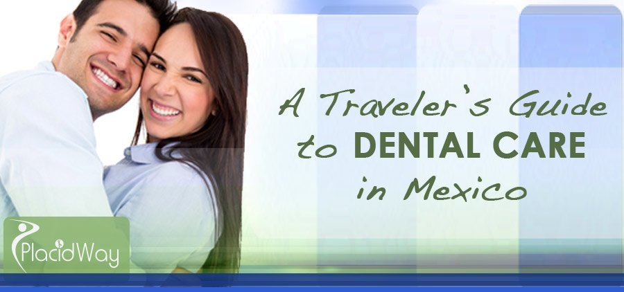 A Traveler?s Guide to Dental Care in Mexico