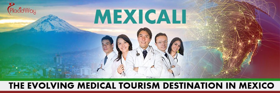 Mexicali The Evolving Medical Tourism