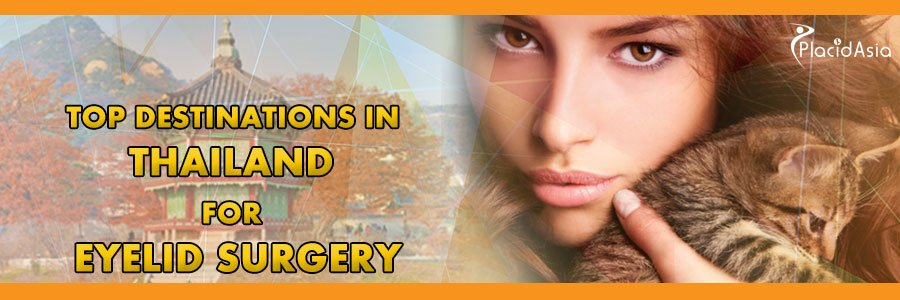 Top Destinations in Thailand for Eyelid Surgery