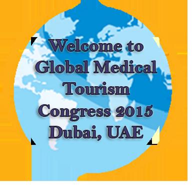 Global Medical Tourism Congress 2015 Dubai, UAE