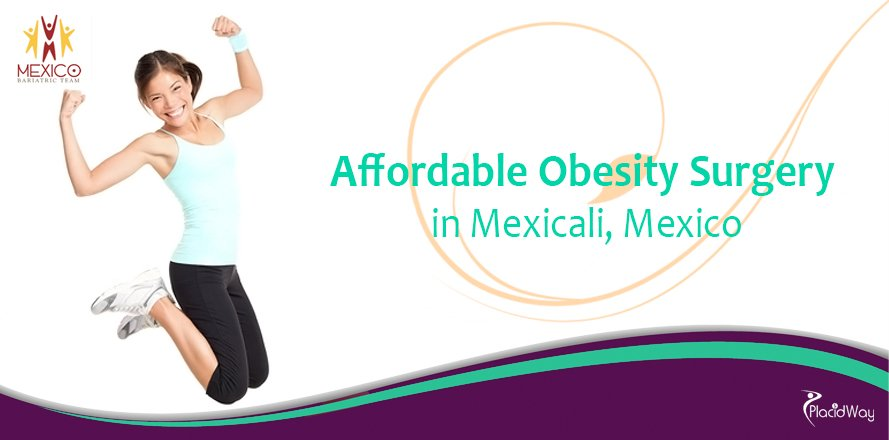 Affordable Obesity Surgery in Mexicali, Mexico, Weight Loss Surgery