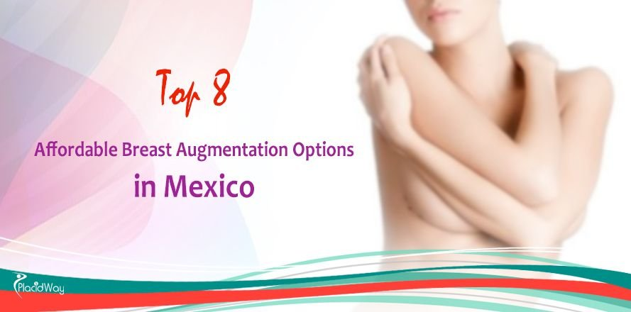 8 Top Options for Affordable Breast Augmentation in Mexico