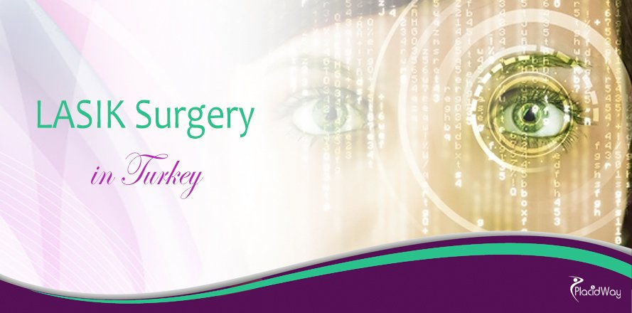 LASIK Surgery in Turkey