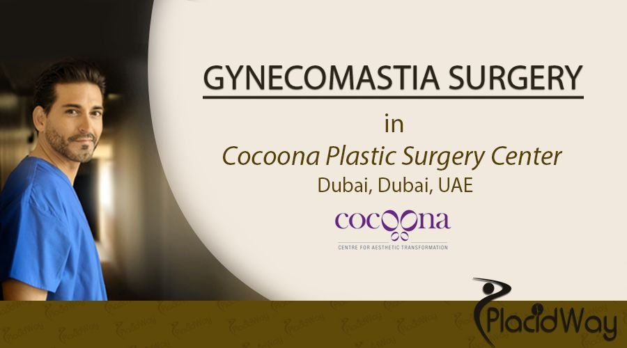 Gynecomastia Surgery in Dubai, UAE, Cocoona Plastic Surgery